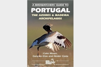 A Birdwatchers' Guide to Portugal, the Azores and Madeira Archipelagos