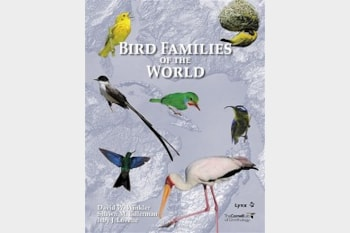 Bird Families of the World by David W Winkler, Shawn M Billerman and Irby J Lovette