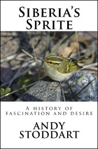 Siberia's Sprite: a history of fascination and desire  by Andy Stoddart