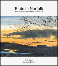 Birds in Norfolk by Andy Brown and James McCallum