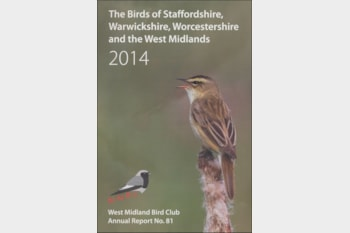 The Birds of Staffordshire, Warwickshire, Worcestershire and the West Midlands 2014