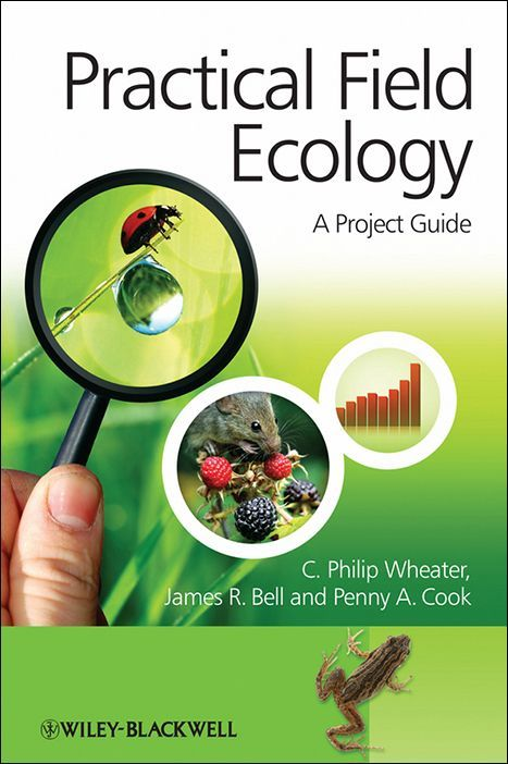 Practical Field Ecology: a Project Guide by C Philip Wheater, James R Bell and Penny A Cook.
