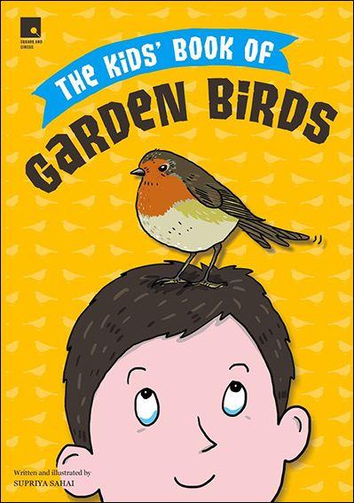 The Kids' Book Of Garden Birds.