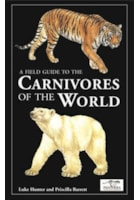 A Field Guide to the Carnivores of the World